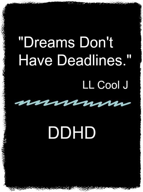 Dreams Don't Have Deadlines, LL Cool J, LL Cool J Quote, Inspiration, Dreams