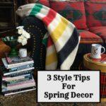 styling tips, spring decor, cabin, log cabin, pendelton, hudson bay blanket, coffee table books