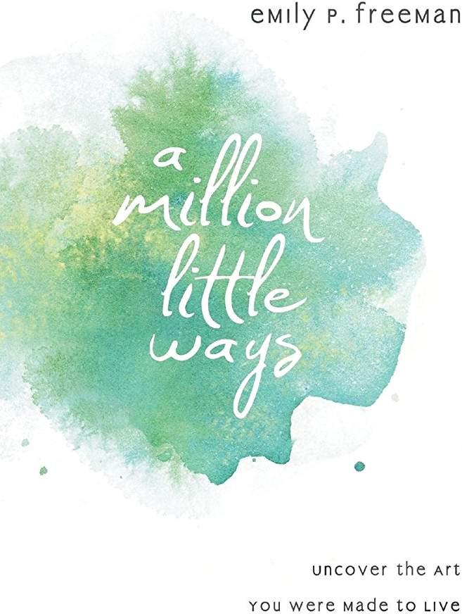a-milliion-little-ways-emily-p-freeman-book-club