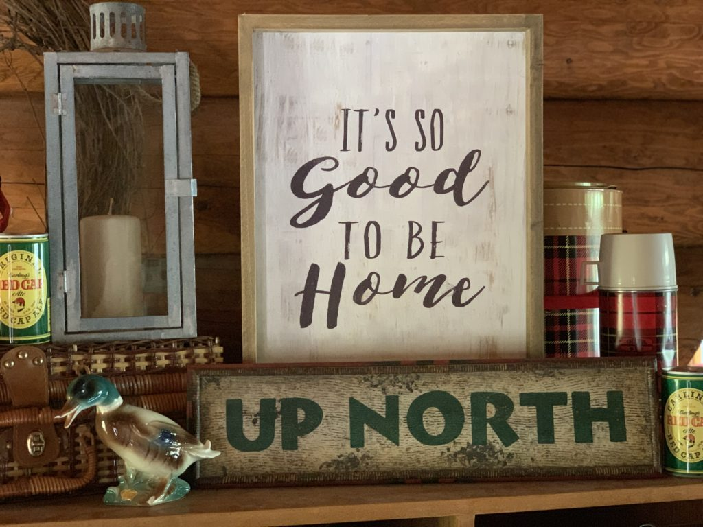 Wooden Signs- It's So Good to be Home and Up North