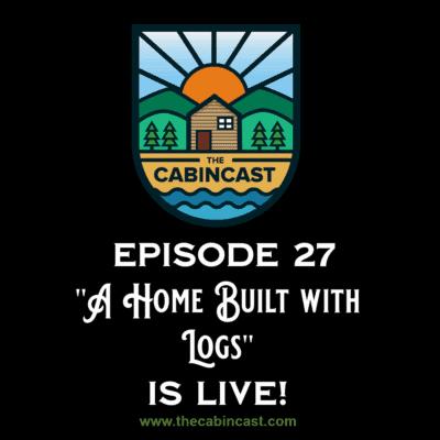 The Cabincast Podcast Episode 27