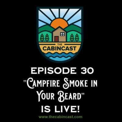 The Cabincast Podcast Episode 30