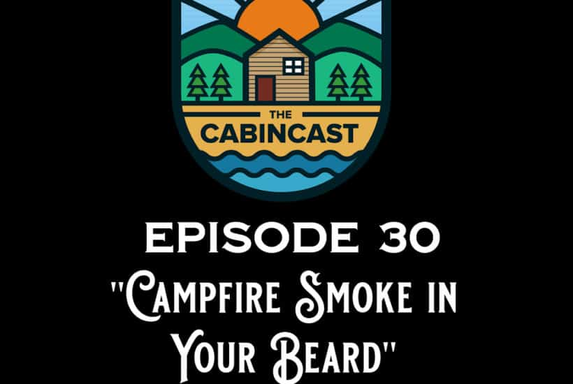 The Cabincast Podcast Episode 30 with Kyle L White