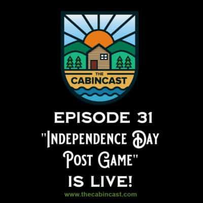 The Cabincast Podcast Episode 31