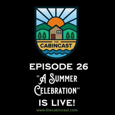 The Cabincast Podcast Episode 26