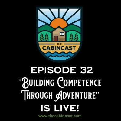 The Cabincast Podcast Epidsode 32
