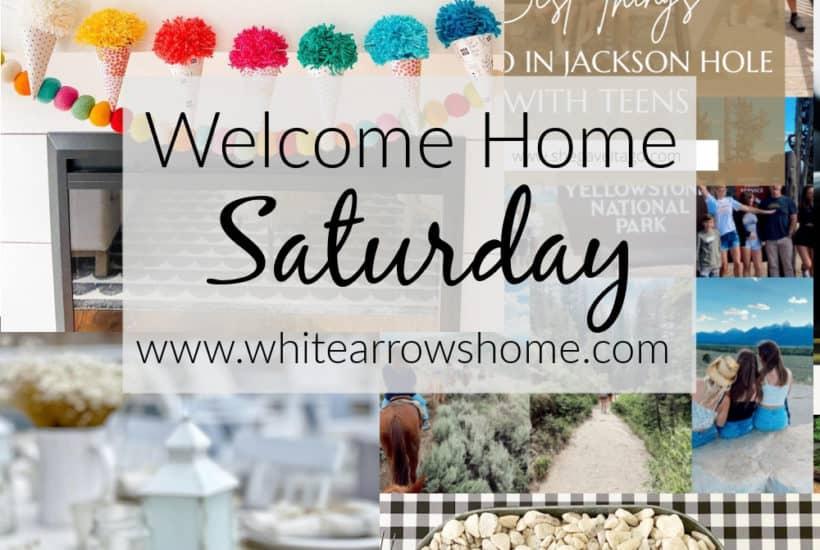 Welcome Home Saturday decor, entertaining, recipes and DIYS