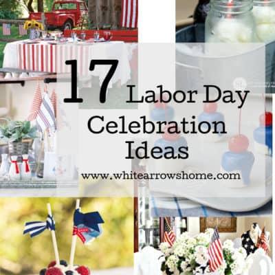 17 Labor Day Celebration Ideas