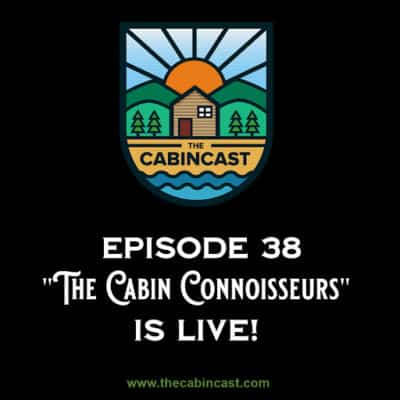 The Cabincast Podcast- Episode 38