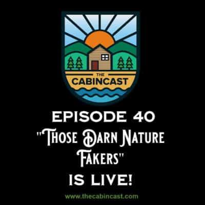 The Cabincast Podcast- Episode 40