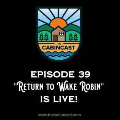 The Cabincast Podcast- Episode 39
